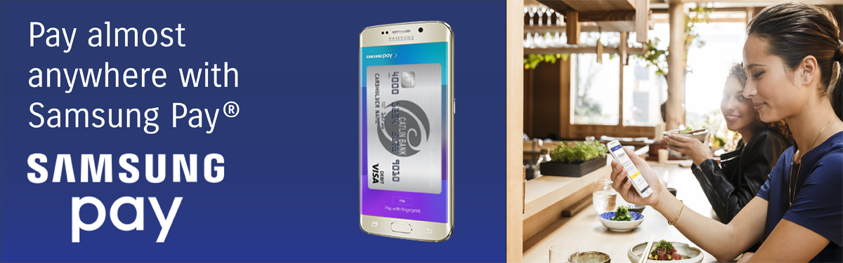 Samsung Pay - Now available for Catlin Bank Visa Debit cards.