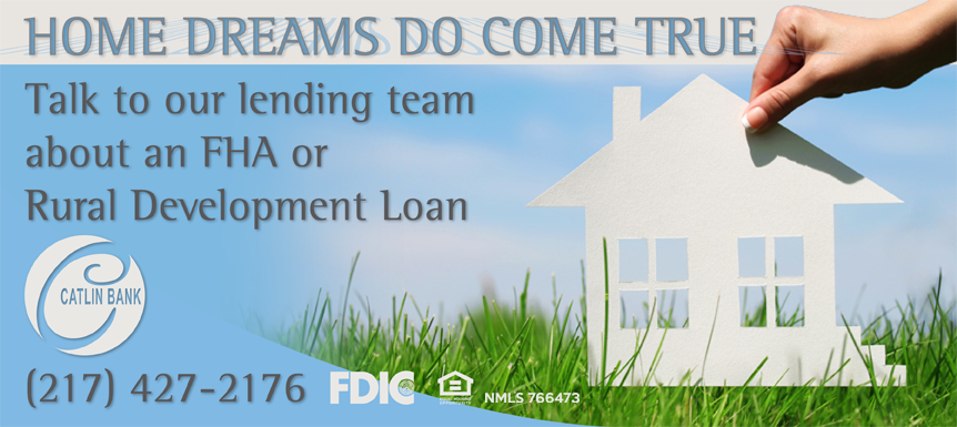 Let Catlin Bank help you with a FHA or Rural Development loan!